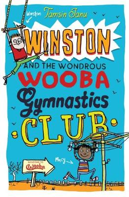 Winston and the Wondrous Wooba Gymnastics Club by Tamsin Janu
