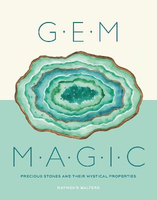 Gem Magic: Precious Stones and Their Mystical Qualities by Raymond Walters