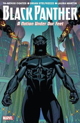 Black Panther Vol. 1: A Nation Under Our Feet by Ta-Nehisi Coates