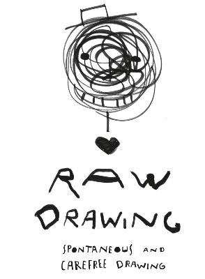 Raw Drawing: spontaneous and carefree drawing book