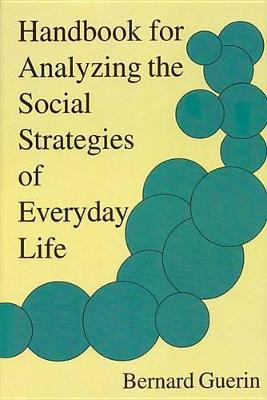 Handbook for Analyzing the Social Strategies of Everyday Life by Bernard Guerin