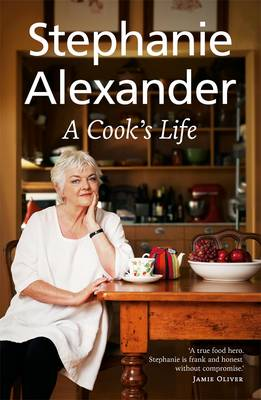 Cook's Life by Stephanie Alexander