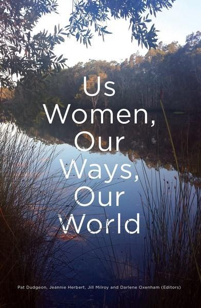 Us Women, Our Ways, Our world by Pat Dudgeon