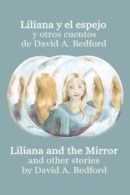 Liliana y el espejo y otros cuentos: A Bilingual Edition by David A Bedford