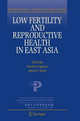 Low Fertility and Reproductive Health in East Asia by Naohiro Ogawa
