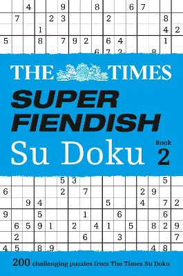 The Times Super Fiendish Su Doku Book 2 by The Times Mind Games