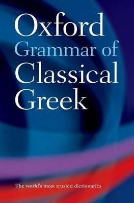 Oxford Grammar of Classical Greek by James Morwood