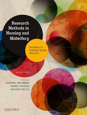 Research Methods in Nursing and Midwifery: Pathways to Evidence-based by Sansnee Jirojwong