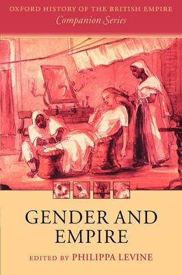 Gender and Empire by Professor Philippa Levine