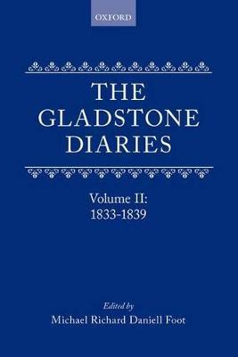The Gladstone Diaries: Volume II: 1833-1839 by William Gladstone