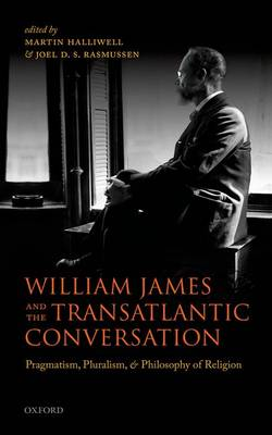 William James and the Transatlantic Conversation by Martin Halliwell