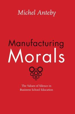 Manufacturing Morals book