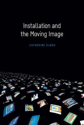 Installation and the Moving Image book