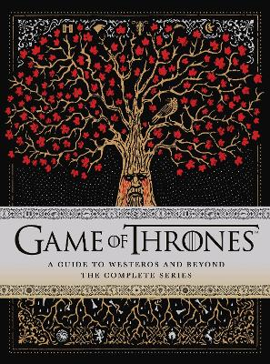 Game of Thrones: A Guide to Westeros and Beyond: The Only Official Guide to the Complete HBO TV Series book