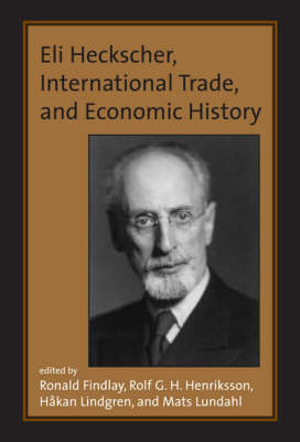 Eli Heckscher, International Trade, and Economic History by Ronald Findlay