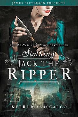 Stalking Jack the Ripper by Kerri Maniscalco