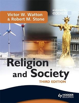 Religion and Society Third Edition by Victor W. Watton