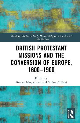 British Protestant Missions and the Conversion of Europe, 1600-1900 book
