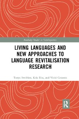 Living Languages and New Approaches to Language Revitalisation Research by Tonya Stebbins