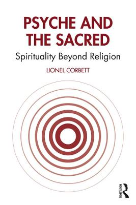 Psyche and the Sacred: Spirituality Beyond Religion book