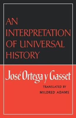 Interpretation of Universal History by Jose Ortega y Gasset