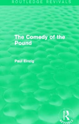 The Comedy of the Pound by Paul Einzig