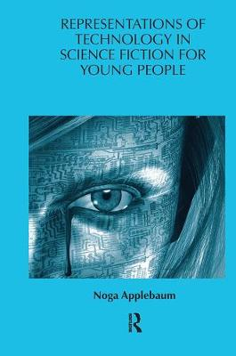 Representations of Technology in Science Fiction for Young People book