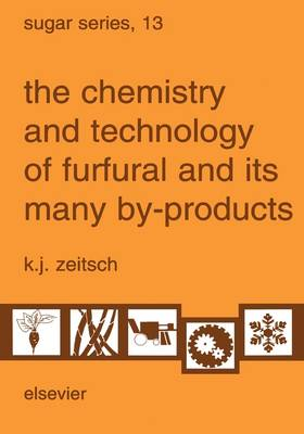 The Chemistry and Technology of Furfural and its Many By-Products  Volume 13 by K.J. Zeitsch