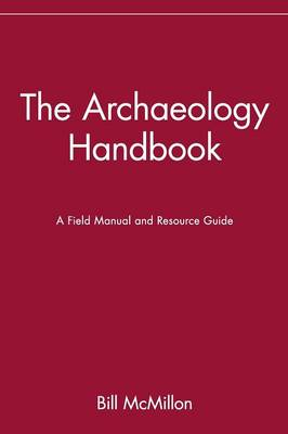 The Archaeology Handbook by Bill McMillon