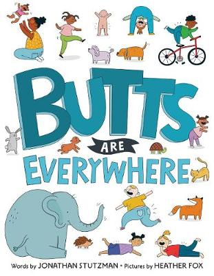 Butts Are Everywhere by Jonathan Stutzman