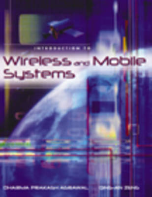 Introduction to Wireless and Mobile Systems by Dharma Agrawal