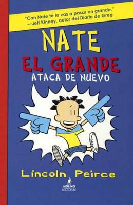Nate El Grande Ataca de Nuevo (Big Nate Strikes Again) by Lincoln Peirce