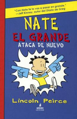 Nate El Grande Ataca de Nuevo (Big Nate Strikes Again) by Lincoln Peirce