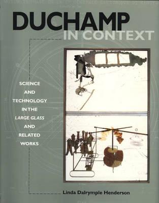 Duchamp in Context by Linda Dalrymple Henderson
