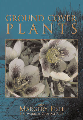 Ground Cover Plants by Margery Fish