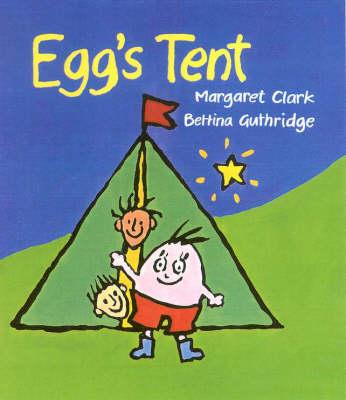Egg's Tent by Margaret Clark