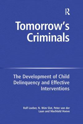 Tomorrow's Criminals by N. Wim Slot