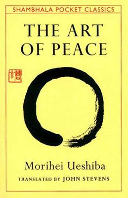 Art of Peace,The:Teachings of the Founder of AikidoPocket Classic by Morihei Ueshiba