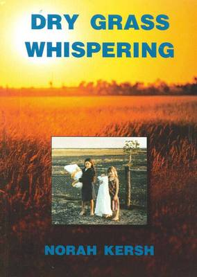 Dry Grass Whispering by Norah Kersh
