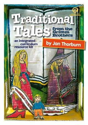 Traditional Tales from the Grimm Brothers: An Integrated Curriculum Resource Kit book