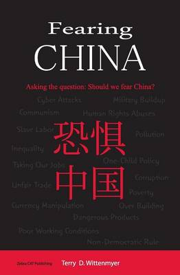 Fearing China by Terry Duaine Wittenmyer
