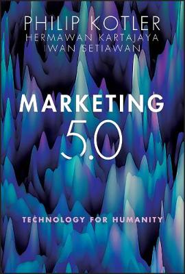 Marketing 5.0: Technology for Humanity book