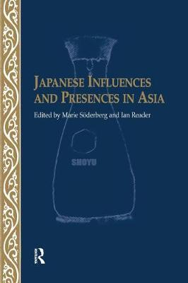 Japanese Influences and Presences in Asia by Ian Reader