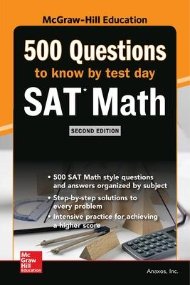 500 SAT Math Questions to Know by Test Day, Second Edition by Inc. Anaxos