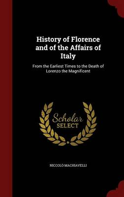 History of Florence and of the Affairs of Italy by Niccolo Machiavelli