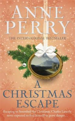 Christmas Escape (Christmas Novella 13) by Anne Perry