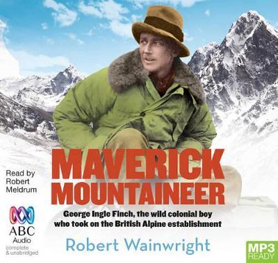 Maverick Mountaineer by Robert Wainwright