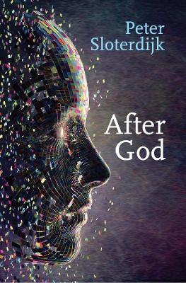 After God by Peter Sloterdijk