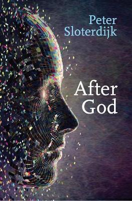After God by Peter Sloterdijk