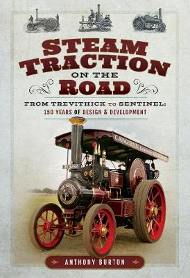 Steam Traction on the Road by Anthony Burton